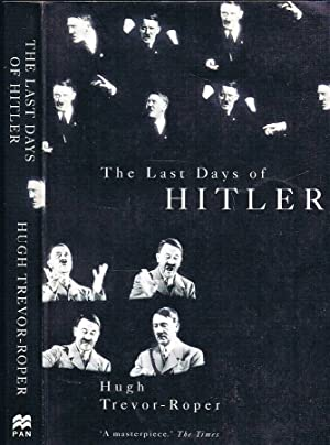 The Last Days of Hitler: Hugh Trevor-Roper