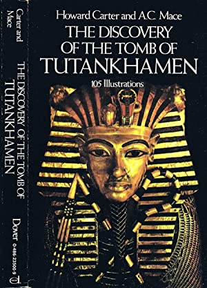 The Discovery of the Tomb of Tutankhamen: Howard Carter and