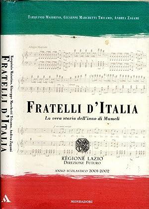 Fratelli d'Italia La vera storia dell'inno di: Aa.Vv.