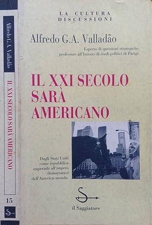 Il XXI secolo sarà americano Dagli Stati: Alfredo G.A. Valladao