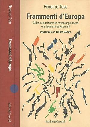 Frammenti d'Europa Guida alle minoranze etnico-linguistiche e: Fiorenzo Toso