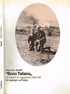 BONO TALIANO GLI ITALIANI IN JUGOSLAVIA 1941-43: GIACOMO SCOTTI