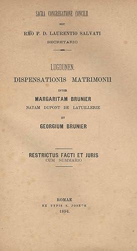 Lugdunen. Dispensationis Matrimonii inter Margaritam Brunier natam: Sacra Congregatione Concilii