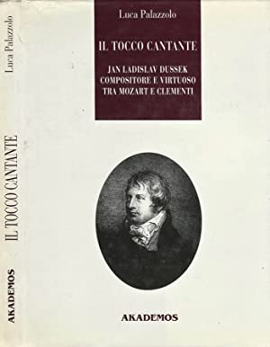 Il tocco cantante Jan Ladislav Dussek compositore: Luca Palazzolo