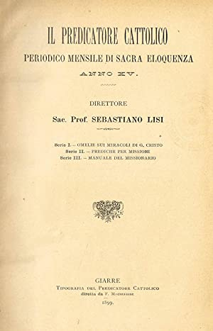 IL PREDICATORE CATTOLICO anno XV PERIODICO MENSILE: SEBASTIANO LISI