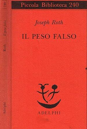IL PESO FALSO STORIA DI UN VERIFICATORE: JOSEPH ROTH