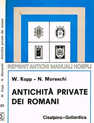 ANTICHITA' PRIVATE DEI ROMANI: W.KOPP, N. MORESCHI