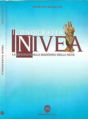Iconografia Nivea La devozione alla Madonna della: Giorgio Mancini