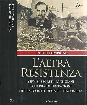 L' altra Resistenza Servizi segreti, partigiani e: P. Tompkins