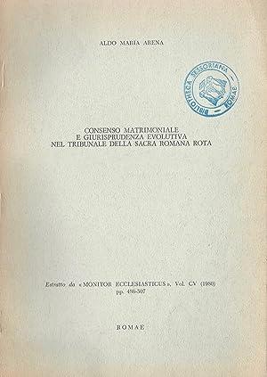 Consenso matrimoniale e giurisprudnza evolutiva nel tribunale: Aldo Maria Arena
