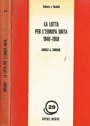 LA LOTTA PER L'EUROPA UNITA 1940 1958: ARNOLD J. ZURCHER
