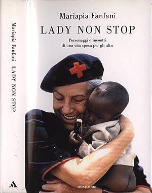 Lady non stop Personaggi e incontri di: Mariapia Fanfani