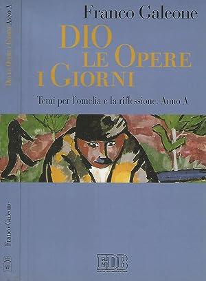 Dio le opere i giorni Temi per: Franco Galeone