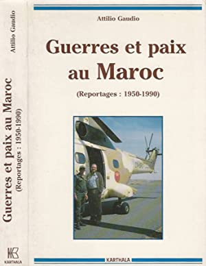 Guerres et paix au Maroc Reportages: 1950: A. Gaudio