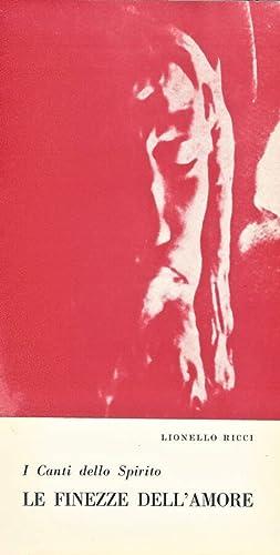 Le Finezze dell' Amore Poemetto lirico ispirato: Lionello Ricci