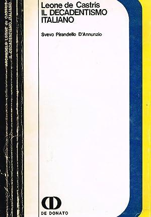 IL DECADENTISMO ITALIANO SVEVO PIRANDELLO D'ANNUNZIO: LEONE DE CASTRIS