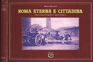 Roma eterna e cittadina Dieci itinerari fotografici: Alberto Manodori