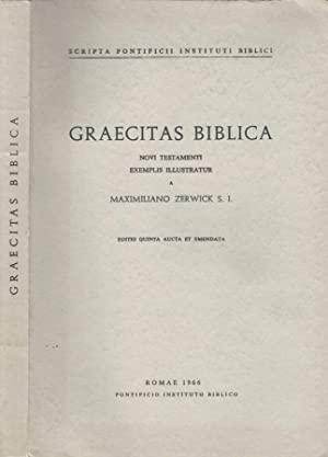 Graecitas Biblica novi testamenti exemplis illustratur: Maximiliano Zerwick S.