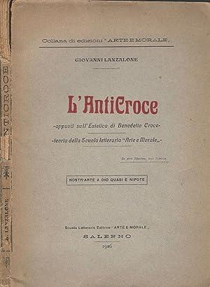 L'AntiCroce appunti sull'Estetica di Benedetto Croce -: Giovanni Lanzalone