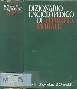 Dizionario enciclopedico di Teologia morale: Leandro Rossi e