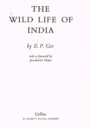THE WILD LIFE OF INDIA WITH A: E.P. GEE