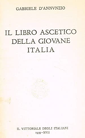 IL LIBRO ASCETICO DELLA GIOVANE ITALIA: GABRIELE D'ANNUNZIO