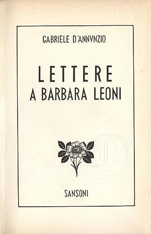Lettere a Barbara Leoni: Gabriele D' Annunzio