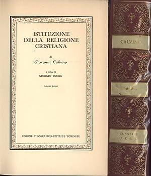Istituzione della religione cristiana - Vol. I: Giovanni Calvino