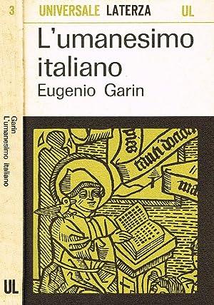 L'UMANESIMO ITALIANO FILOSOFIA E VITA CIVILE NEL: EUGENIO GARIN