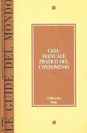 CASA, MANUALE PRATICO DEL CONDOMINIO: AA.VV