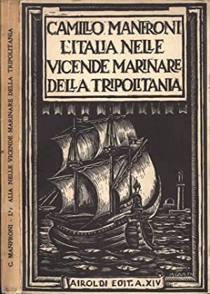 L' Italia nelle vicende marinare della Tripolitania: Camillo Manfroni