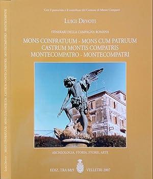 Itinerari della campagna romana: Mons Confratuum -: Luigi Devoti