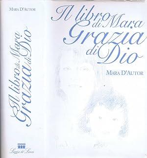 Il Libro di Mara Grazia di Dio: Mara D'Autor
