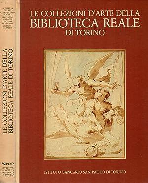 Le collezioni d'arte della Biblioteca Reale di: Gianni Carlo Sciolla,