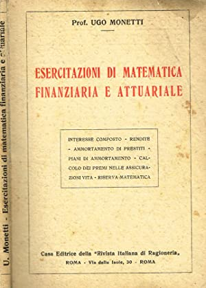 ESERCITAZIONI DI MATEMATICA FINANZIARIA E ATTUARIALE: UGO MONETTI