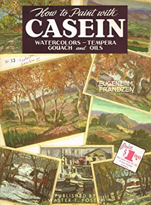 HOW TO PAINT WITH CASEIN WATERCOLORS TEMPERA: EUGENE M. FRANDZEN