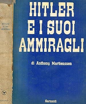 HITLER E I SUOI AMMIRAGLI: ANTHONY MARTIENSSEN