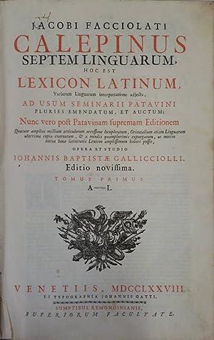 Jacobi Facciolati Calepinus Septem Linguarum hoc est: Ambrogio Calepino