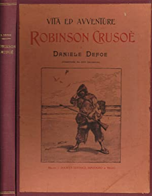 VITA ED AVVENTURE DI ROBINSON CRUSOE': DANIELE DEFOE