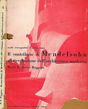 IL CONTRIBUTO DI MENDELSOHN ALLA EVOLUZIONE DELL'ARCHITETTURA: MARIO FEDERICO ROGGERO