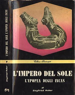 L' Impero del Sole L' epopea degli: Siegfried Huber