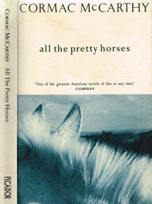 all the pretty horses by cormac mccarthy essay • all the pretty horses, cormac mccarthy vintage $1495 320 pp  cormac mccarthy vintage $1495 287 pp this essay has been broken up into multiple pages.