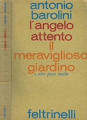 L'ANGELO ATTENTO, IL MERAVIGLIOSO GIARDINO E ALTRE: ANTONIO BAROLINI