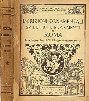 ISCRIZIONI ORNAMENTALI SU EDIFICI E MONUMENTI DI: P. FRANCESCO FERRAIRONI
