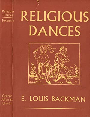 RELIGIOUS DANCES IN THE CHRISTIAN CHURCH AND: E.LOUIS BACKMAN