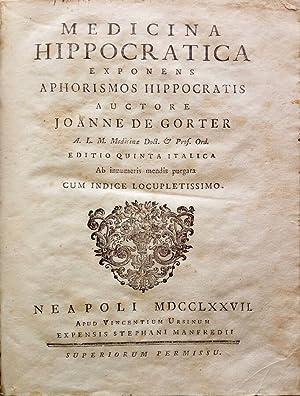 Medicina Hippocratica exponens Aphorismos Hippocratis auctore Jaonne: Joanne De Gorter