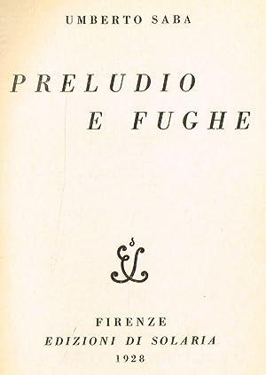PRELUDIO E FUGHE: UMBERTO SABA