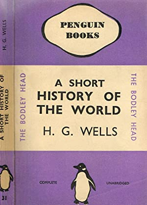 A SHORT HISTORY OF THE WORLD: H.G.WELLS