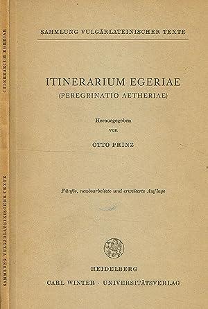 ITINERARIUM EGERIAE PEREGRINATIO AETHERIAE: OTTO PRINZ