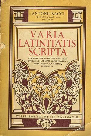 VARIA LATINITATIS SCRIPTA INSCRIPTIONES ORATIONES EPISTULAE: ANTONII BACCI